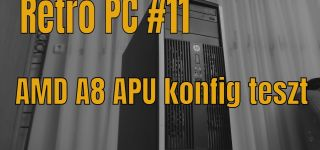 Retro PC #11: AMD A8 APU konfig